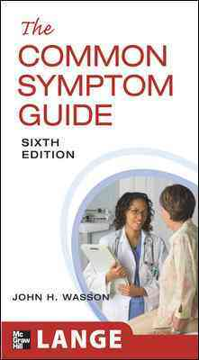 The Common Symptom Guide By Wasson, John H./ Walsh, B. Timothy/ Labrecque, Mary C./ Sox, Harold C., Jr., M.D./ Pantell, Robert