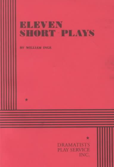 Eleven Short Plays by William Inge By Inge, William