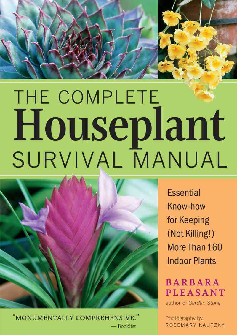 The Complete Houseplant Survival Manual By Pleasant, Barbara/ Kautzky, Rosemary (PHT)